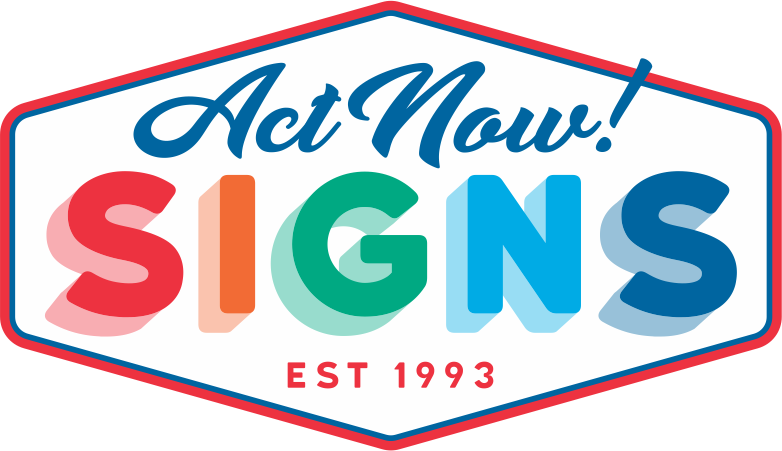 Act Now! Signs